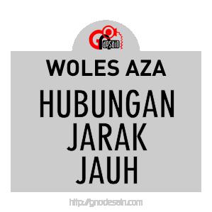 Avatar Woles Aza - Hubungan Jarak Jauh